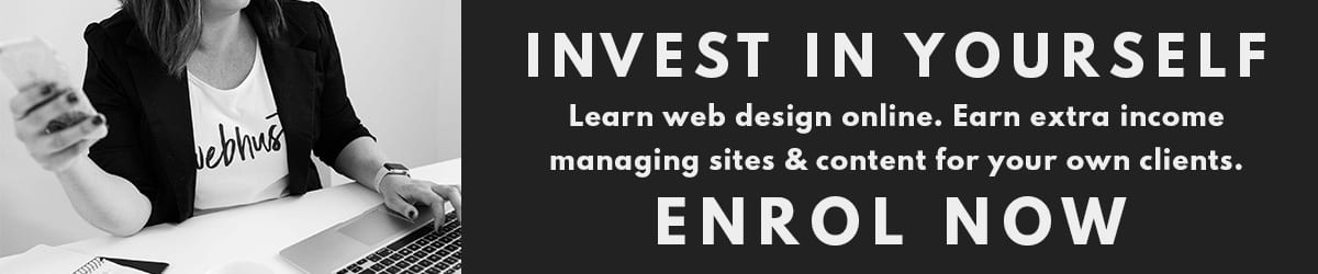 Invest in yourself. Learn web design online. Click to enrol now.